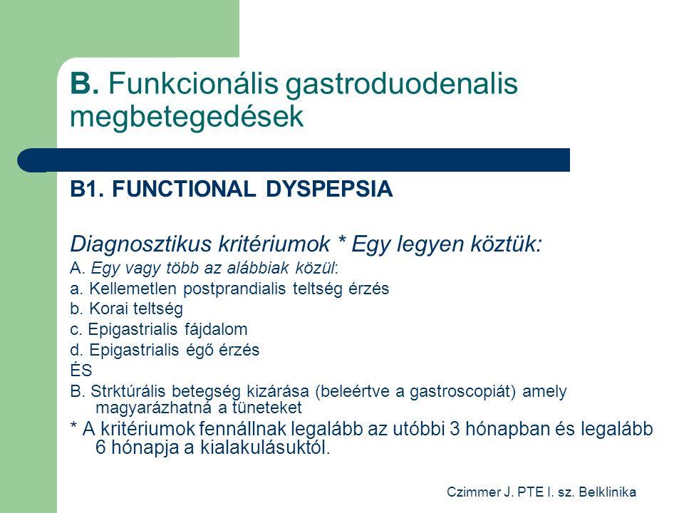 Czimmer J. PTE I. sz. Belklinika B. Funkcionális gastroduodenalis megbetegedések B1.