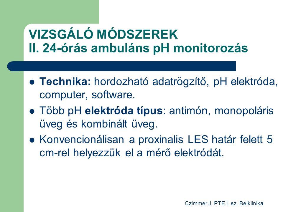 Czimmer J. PTE I. sz. Belklinika VIZSGÁLÓ MÓDSZEREK II.