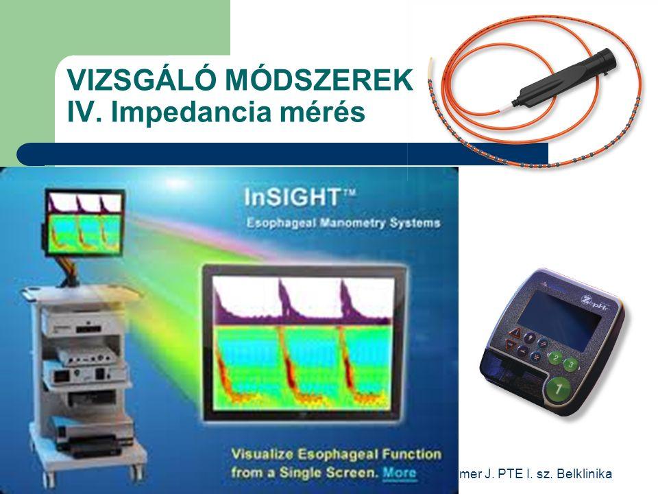 Czimmer J. PTE I. sz. Belklinika VIZSGÁLÓ MÓDSZEREK IV. Impedancia mérés