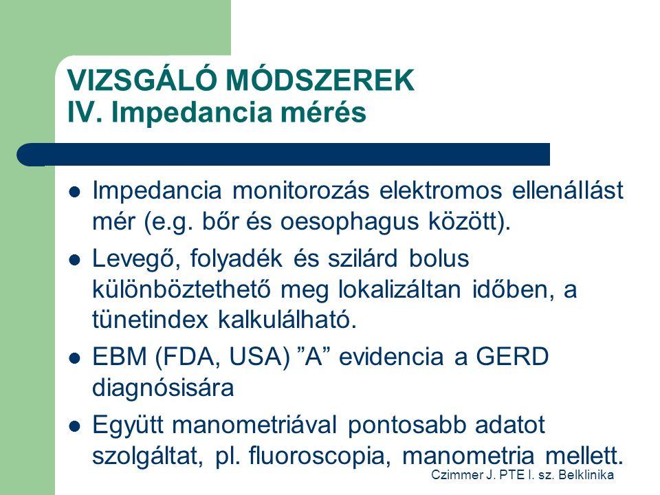 Czimmer J. PTE I. sz. Belklinika VIZSGÁLÓ MÓDSZEREK IV.