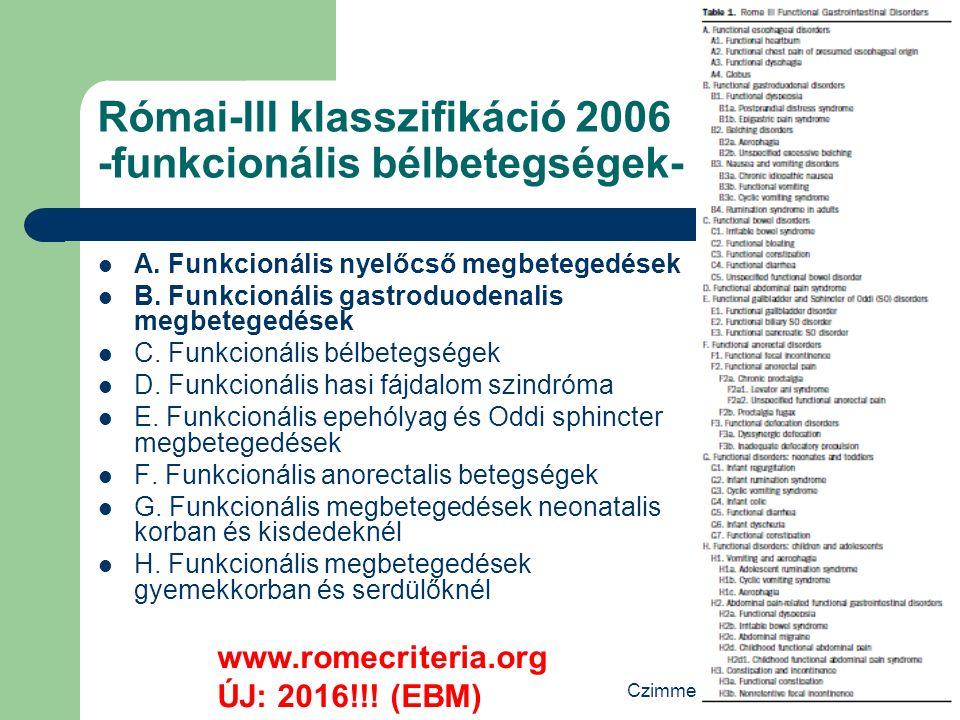 Czimmer J. PTE I. sz. Belklinika Római-III klasszifikáció 2006 -funkcionális bélbetegségek- A.