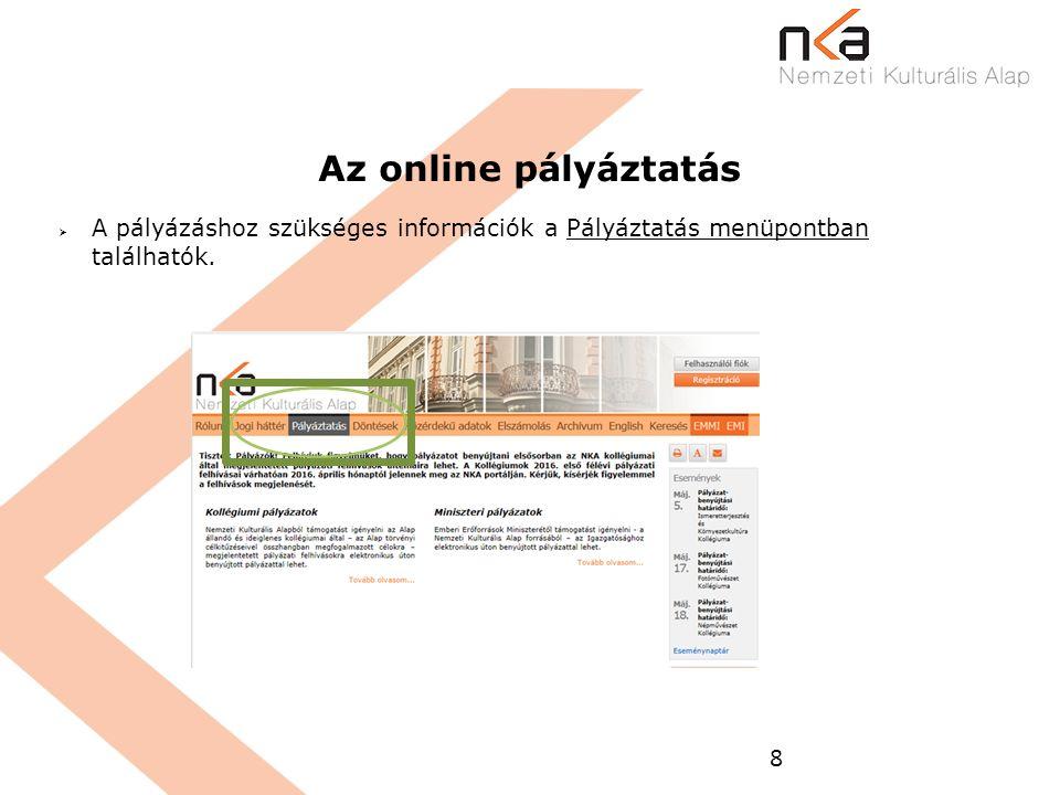 9 Az online pályáztatás  A szakmai kollégiumok aktuális pályázati felhívásai, valamint a pályáztatási naptár szintén a Pályáztatás menüpontban találhatók.