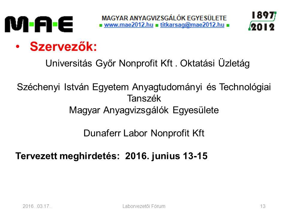 2016..03.17..Laborvezetői Fórum13 Szervezők: Universitás Győr Nonprofit Kft.