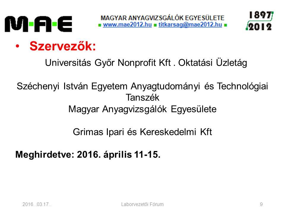 2016..03.17..Laborvezetői Fórum9 Szervezők: Universitás Győr Nonprofit Kft.