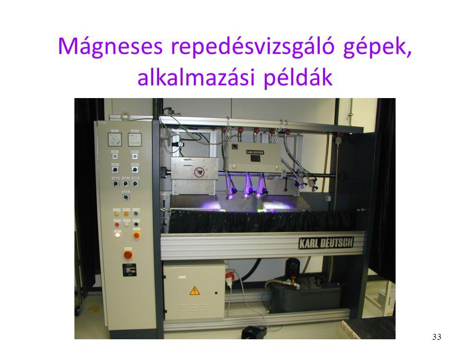 33 Mágneses repedésvizsgáló gépek, alkalmazási példák