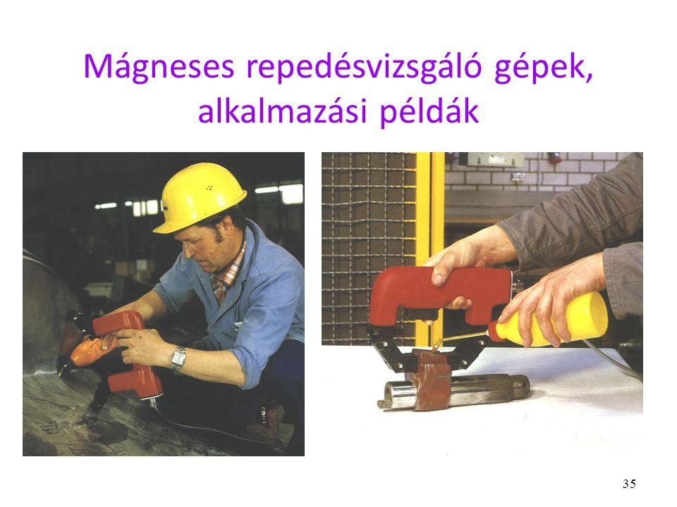 35 Mágneses repedésvizsgáló gépek, alkalmazási példák