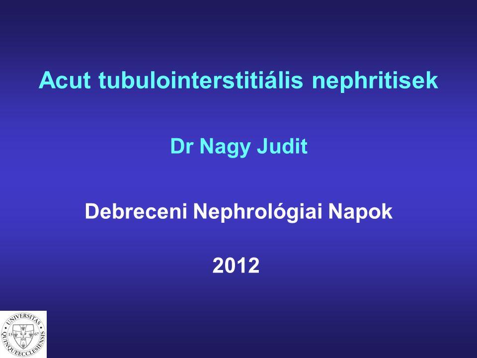 A tubulusok és az interstitium immunológiai eredetű akut gyulladása, interstitialis oedemával, sejtes infiltrációval Etiológia 1)Gyógyszerek (részletek l.