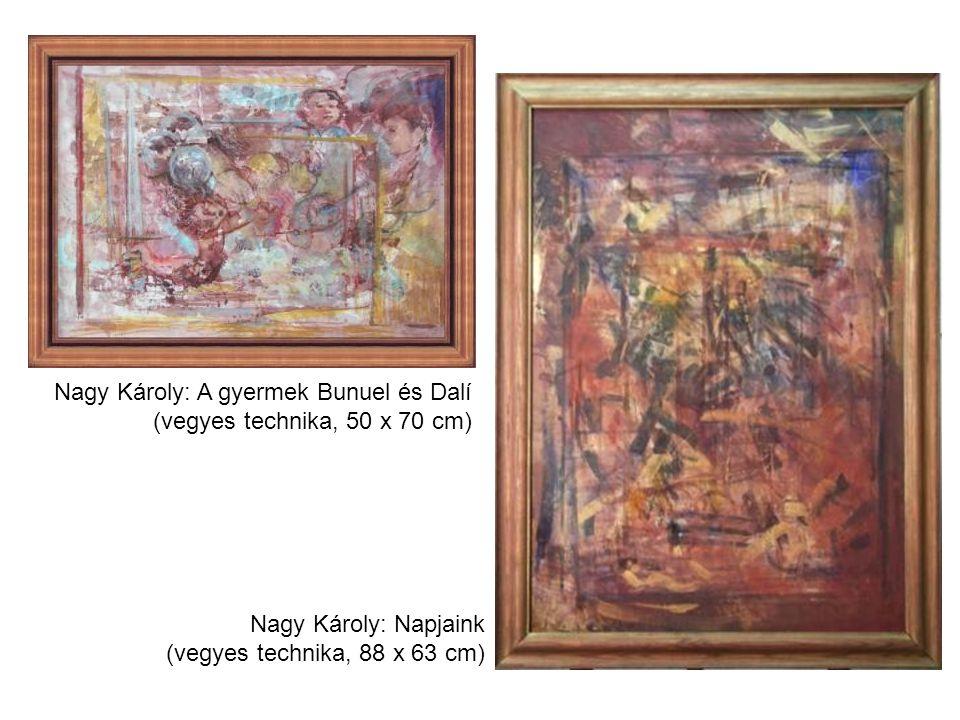 Nagy Károly: A gyermek Bunuel és Dalí (vegyes technika, 50 x 70 cm) Nagy Károly: Napjaink (vegyes technika, 88 x 63 cm)