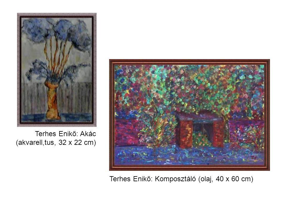 Terhes Enikő: Akác (akvarell,tus, 32 x 22 cm) Terhes Enikő: Komposztáló (olaj, 40 x 60 cm)