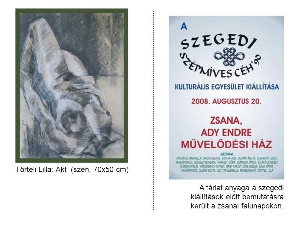 Törteli Lilla: Akt (szén, 70x50 cm) A tárlat anyaga a szegedi kiállítások előtt bemutatásra került a zsanai falunapokon.