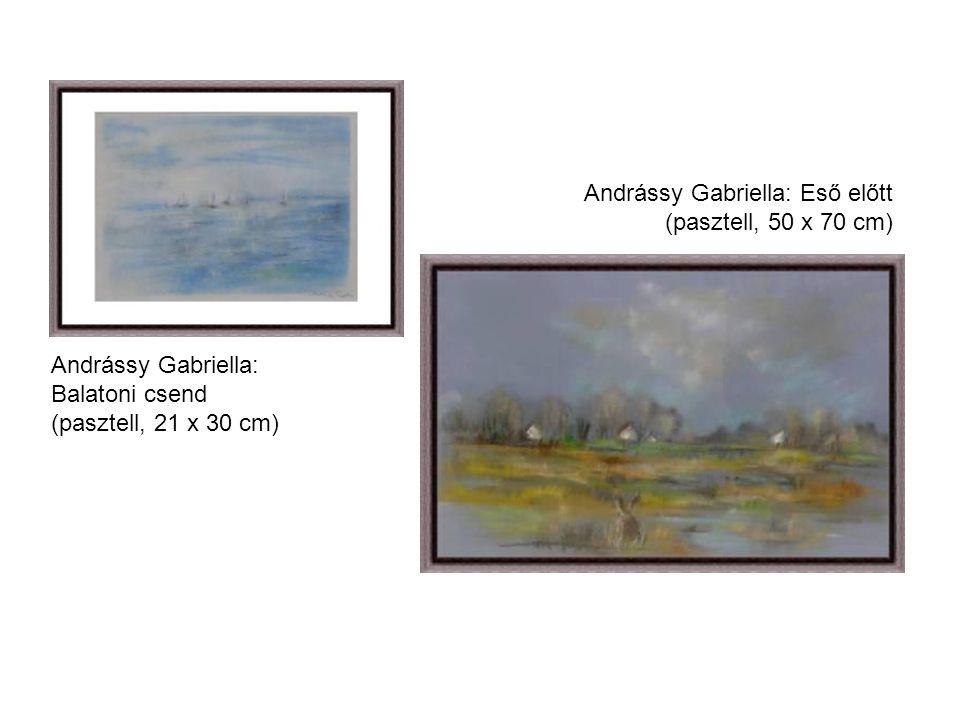 Andrássy Gabriella: Balatoni csend (pasztell, 21 x 30 cm) Andrássy Gabriella: Eső előtt (pasztell, 50 x 70 cm)