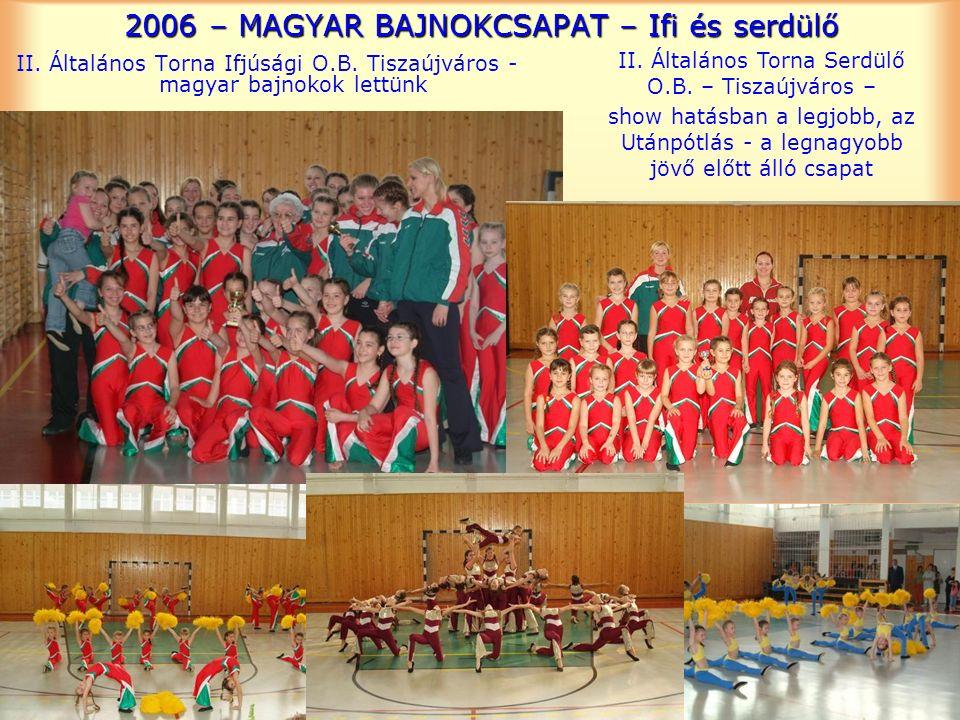 2006 – MAGYAR BAJNOKCSAPAT – Ifi és serdülő II. Általános Torna Ifjúsági O.B.