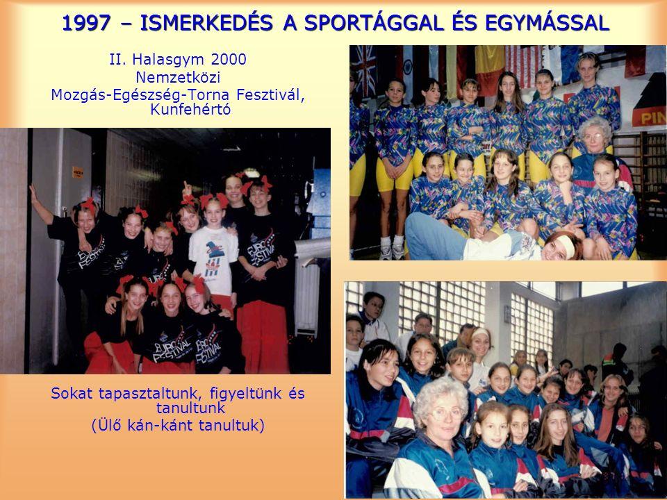 1997 – ISMERKEDÉS A SPORTÁGGAL ÉS EGYMÁSSAL II.
