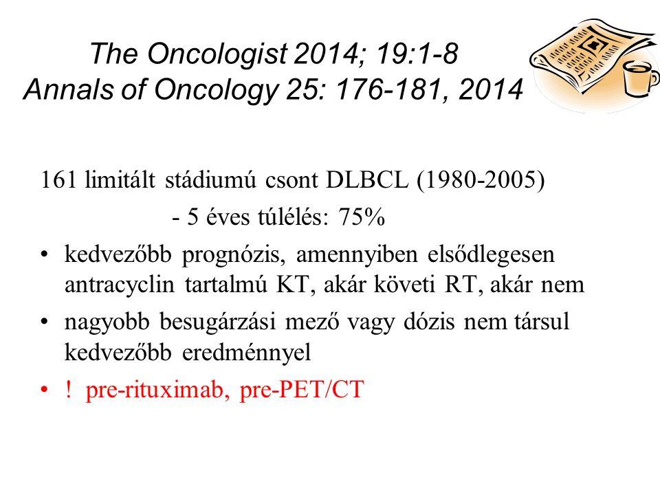 The Oncologist 2014; 19:1-8 Annals of Oncology 25: 176-181, 2014 161 limitált stádiumú csont DLBCL (1980-2005) - 5 éves túlélés: 75% kedvezőbb prognózis, amennyiben elsődlegesen antracyclin tartalmú KT, akár követi RT, akár nem nagyobb besugárzási mező vagy dózis nem társul kedvezőbb eredménnyel .