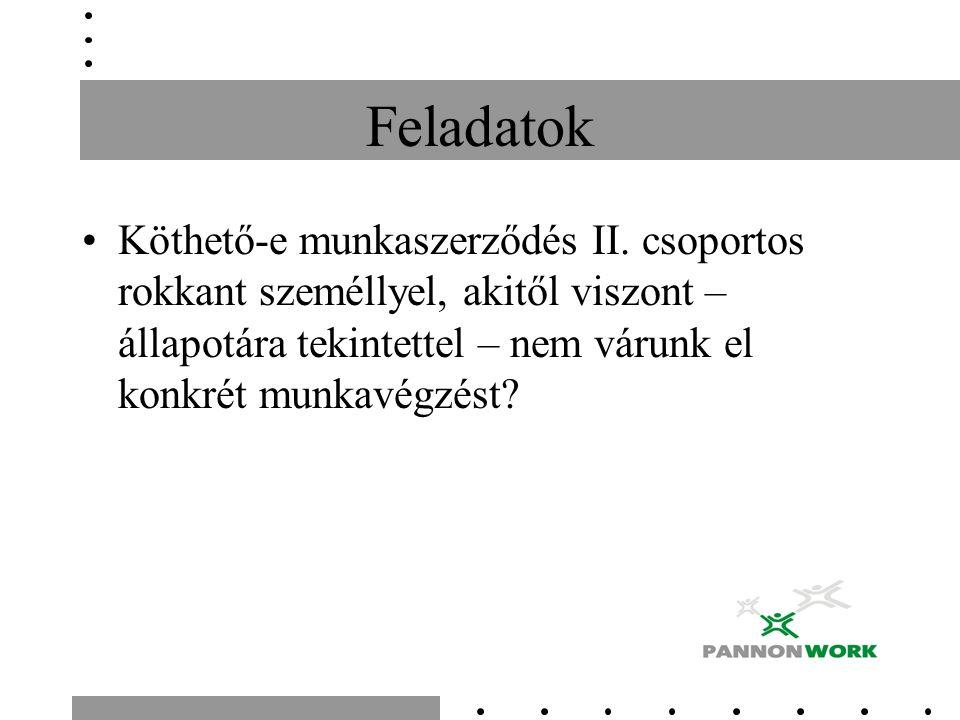 Feladatok Köthető-e munkaszerződés II.