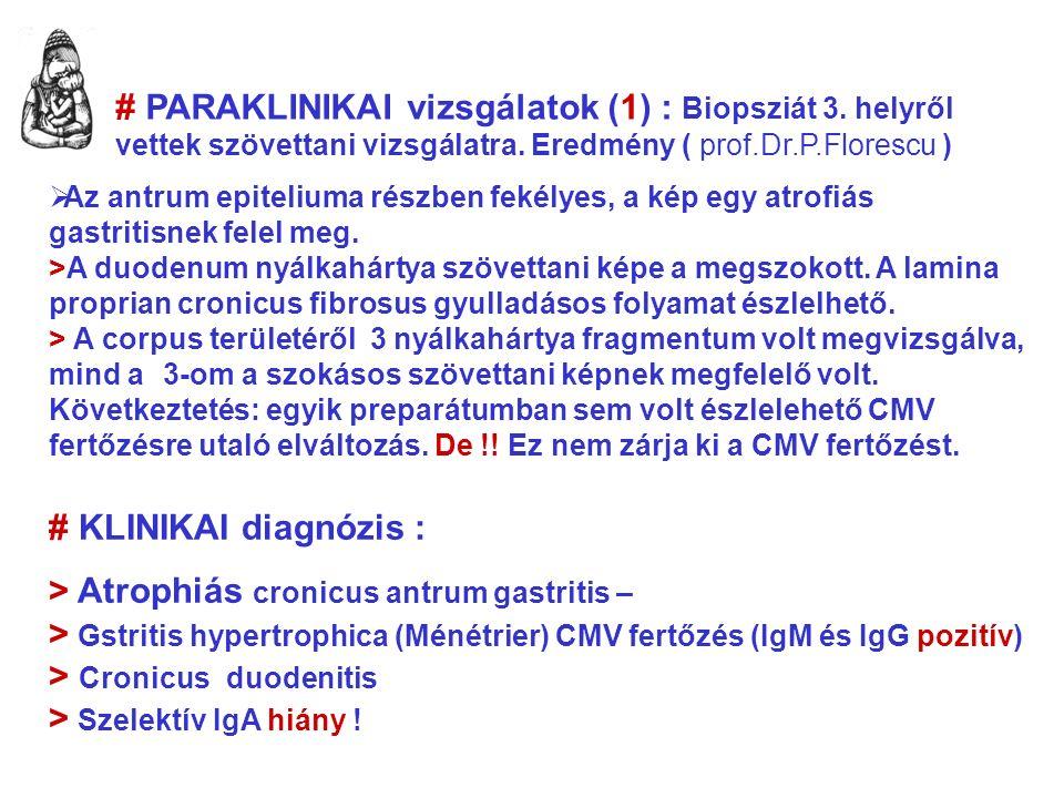 # PARAKLINIKAI vizsgálatok (1) : Biopsziát 3. helyről vettek szövettani vizsgálatra.