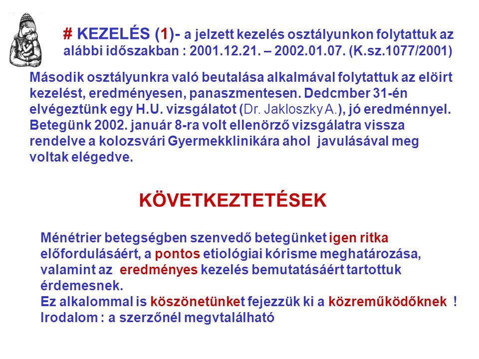 # KEZELÉS (1)- a jelzett kezelés osztályunkon folytattuk az alábbi időszakban : 2001.12.21.