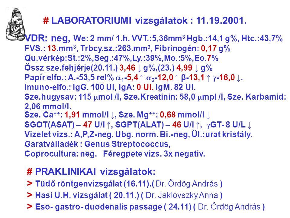 Sze. Ca ++ : 1,91 mmol/l ↓, Sze.