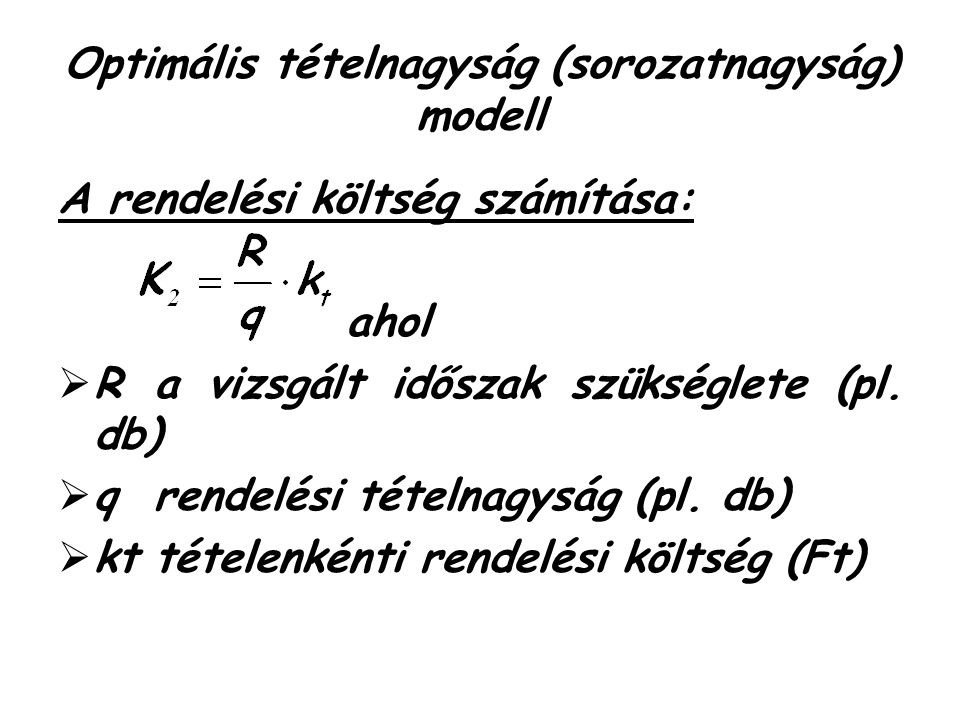 A rendelési költség számítása: ahol  Ra vizsgált időszak szükséglete (pl.