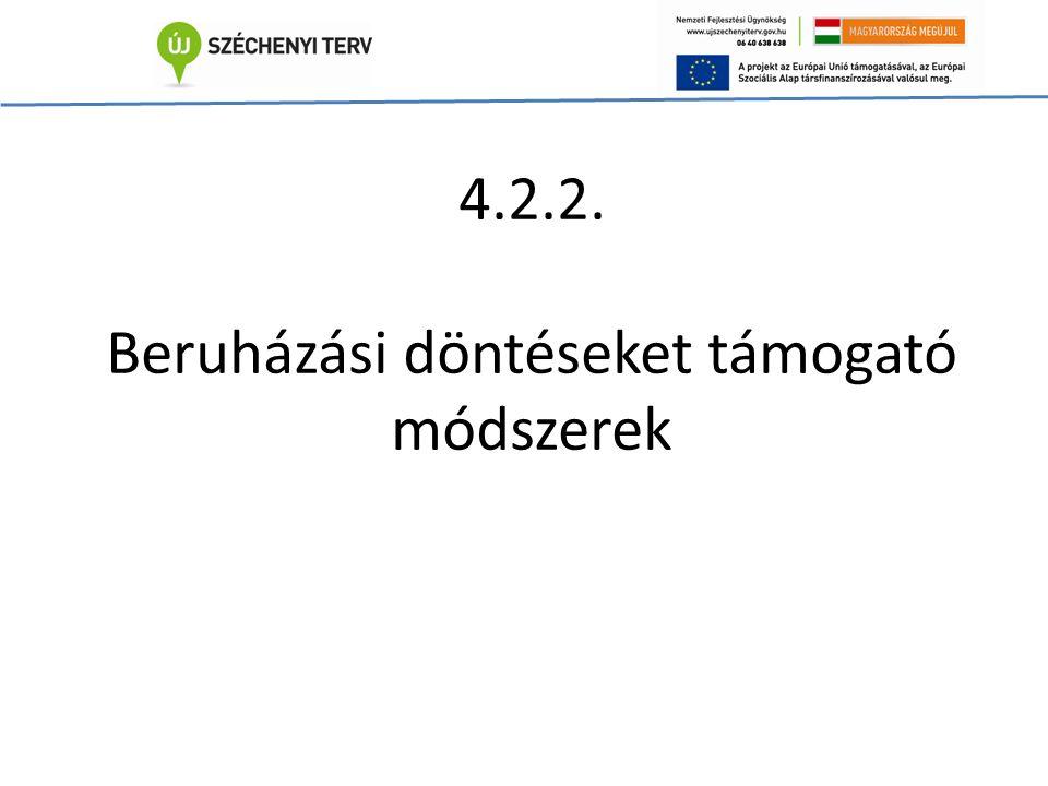 4.2.2. Beruházási döntéseket támogató módszerek