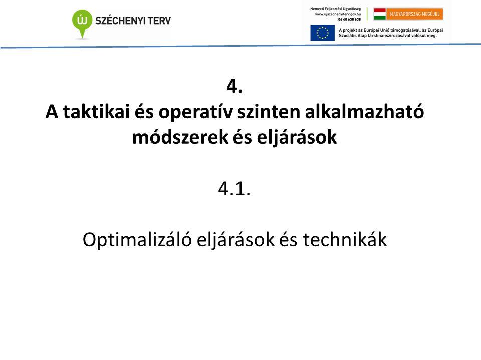 4. A taktikai és operatív szinten alkalmazható módszerek és eljárások 4.1.