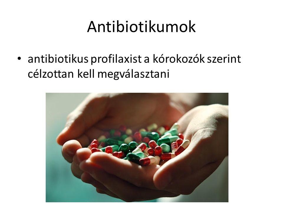 Antibiotikumok antibiotikus profilaxist a kórokozók szerint célzottan kell megválasztani