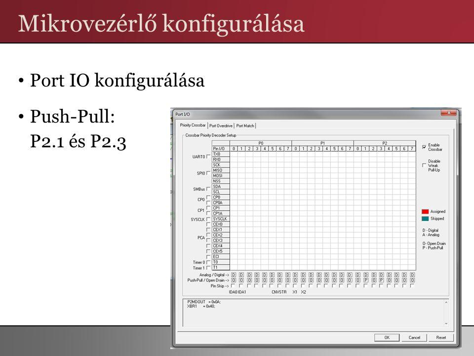 Mikrovezérlő konfigurálása Port IO konfigurálása Push-Pull: P2.1 és P2.3 82