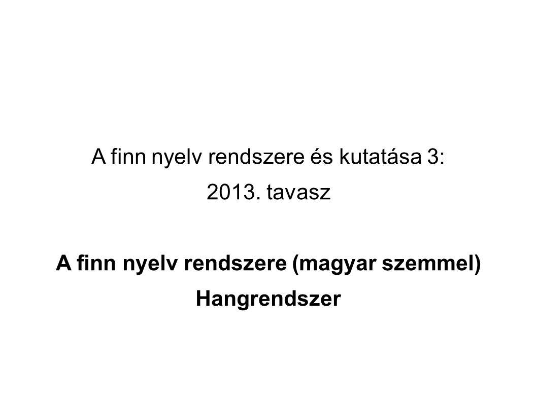 A finn nyelv rendszere és kutatása 3: 2013.