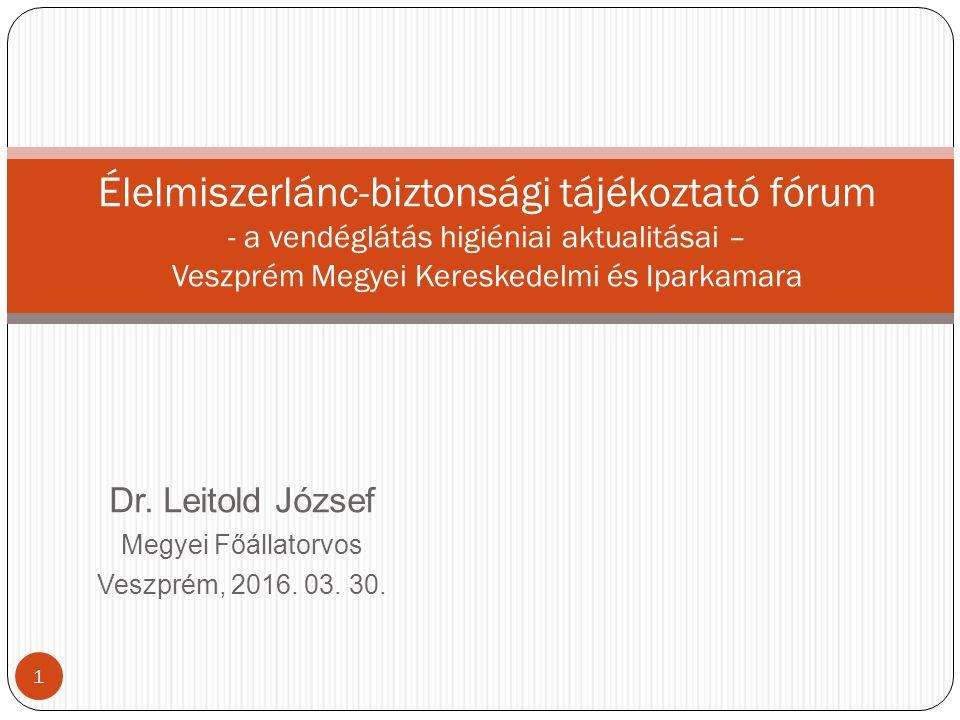 Dr. Leitold József Megyei Főállatorvos Veszprém, 2016.