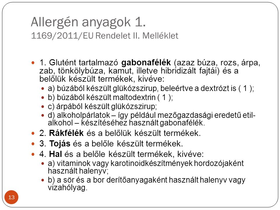 Allergén anyagok 1. 1169/2011/EU Rendelet II. Melléklet 1.