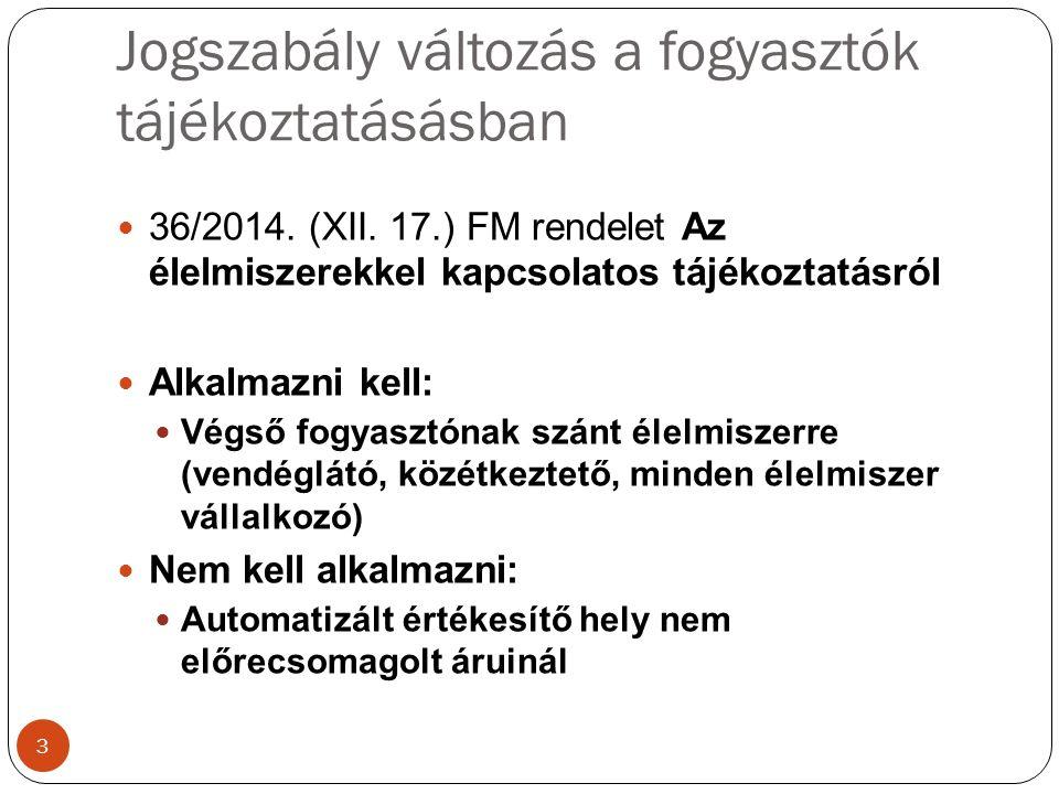 Jogszabály változás a fogyasztók tájékoztatásásban 36/2014.