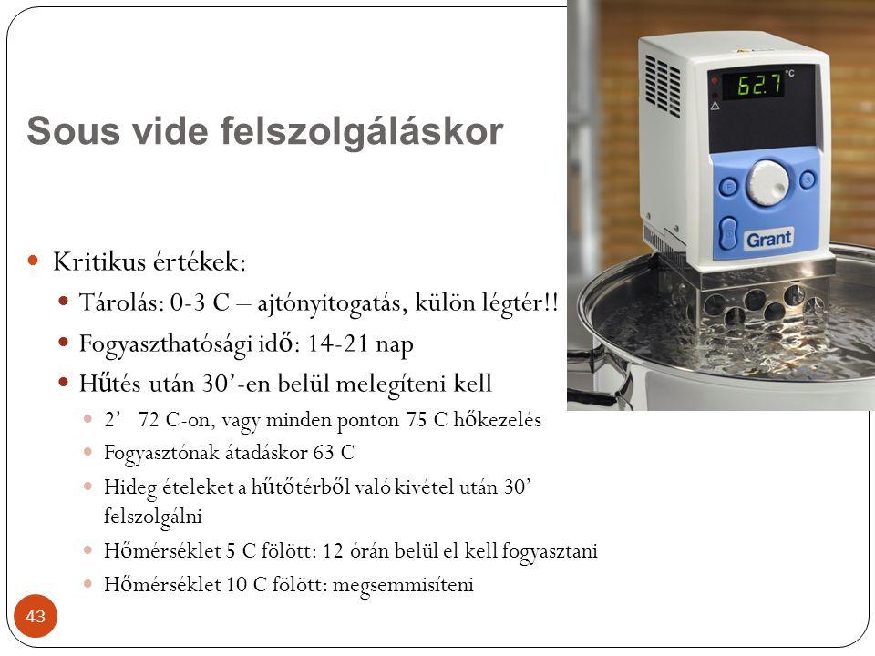 Kritikus értékek: Tárolás: 0-3 C – ajtónyitogatás, külön légtér!.