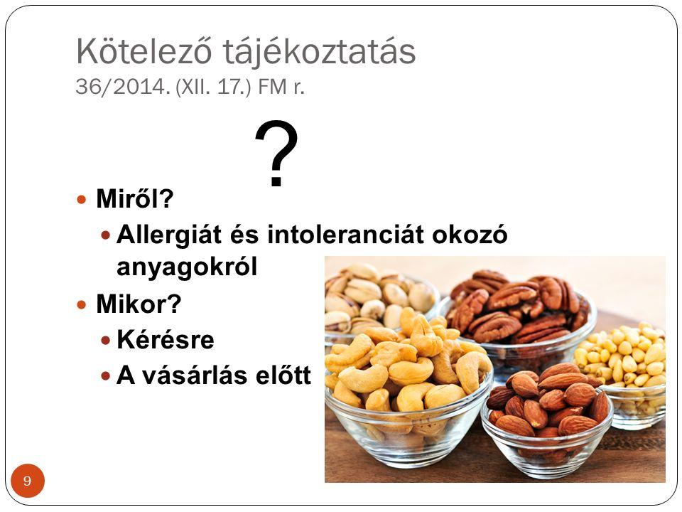 Kötelező tájékoztatás 36/2014. (XII. 17.) FM r. Miről.