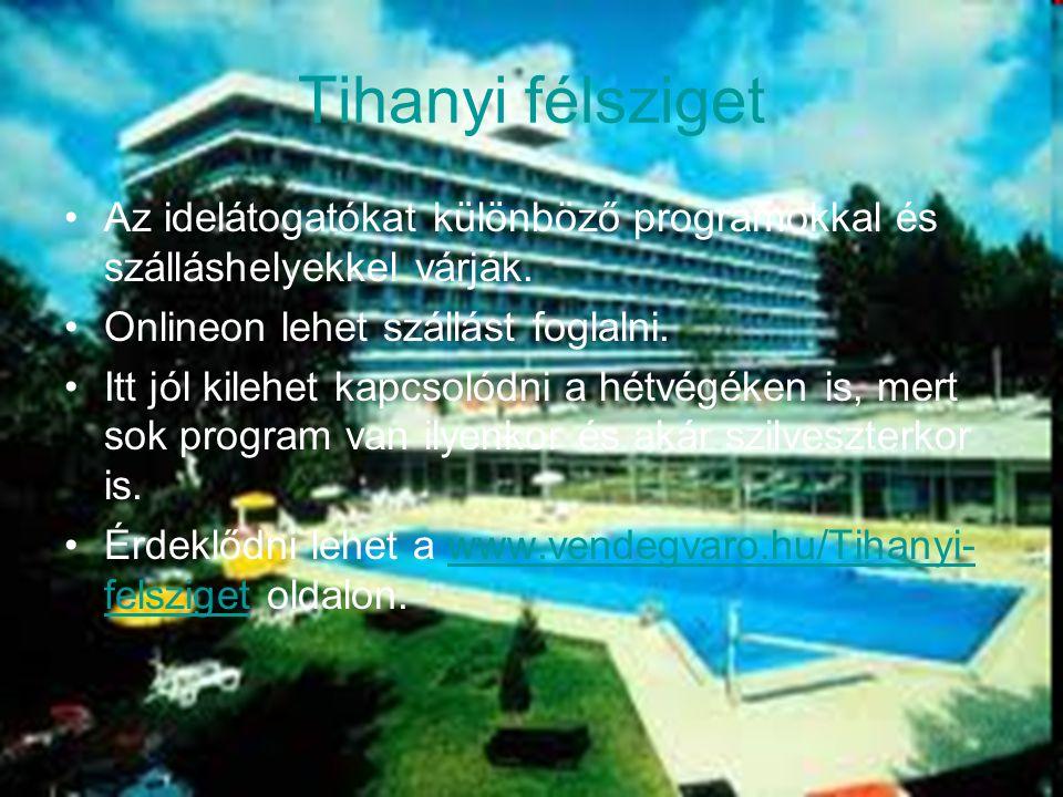 Lorantffy Zsuzsanna Szakközépiskola, Szakiskola és Kollégium 16 Tihanyi félsziget Az idelátogatókat különböző programokkal és szálláshelyekkel várják.