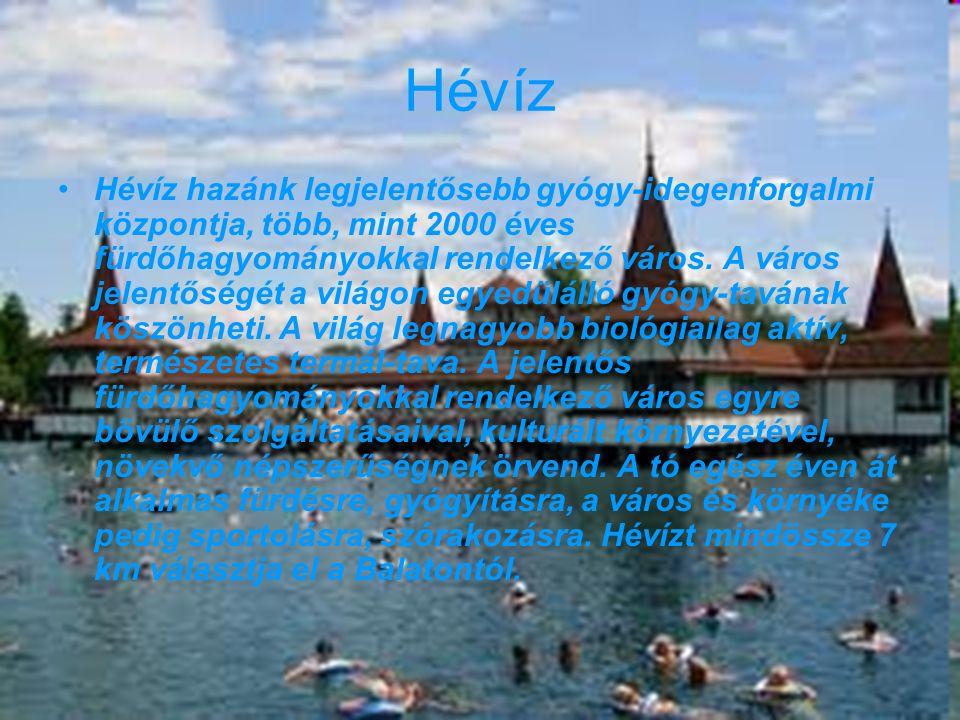 Lorantffy Zsuzsanna Szakközépiskola, Szakiskola és Kollégium 19 Hévíz Hévíz hazánk legjelentősebb gyógy-idegenforgalmi központja, több, mint 2000 éves fürdőhagyományokkal rendelkező város.