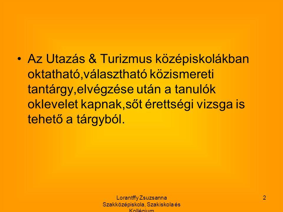 Lorantffy Zsuzsanna Szakközépiskola, Szakiskola és Kollégium 13 Ezekről is tanulunk