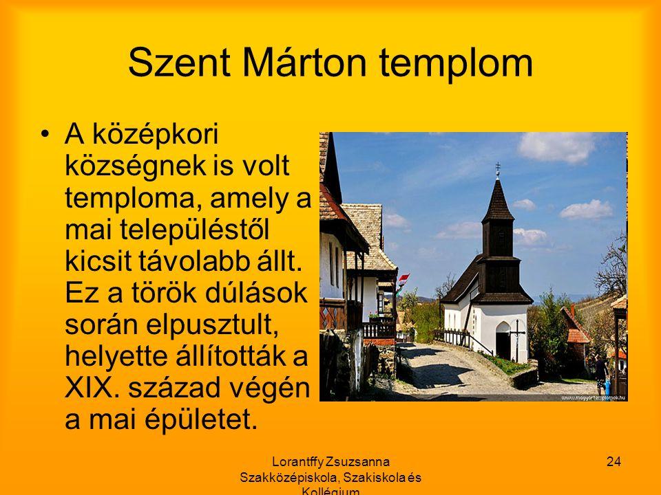 Lorantffy Zsuzsanna Szakközépiskola, Szakiskola és Kollégium 24 Szent Márton templom A középkori községnek is volt temploma, amely a mai településtől kicsit távolabb állt.