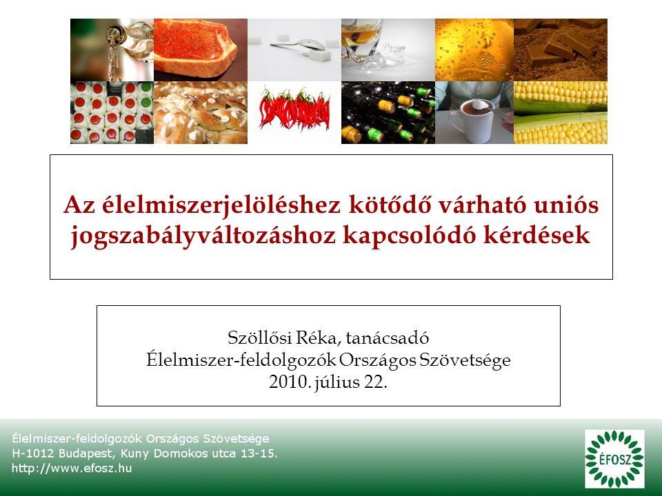A tárgyalások állása A Bizottság 2008 januárjában nyújtotta be javaslatát a tagországok (a Tanács) és az Európai Parlament számára (http://ec.europa.eu/food/food/labellingnutrition/foodlabelling/proposed_le gislation_en.htm)A Bizottság 2008 januárjában nyújtotta be javaslatát a tagországok (a Tanács) és az Európai Parlament számára (http://ec.europa.eu/food/food/labellingnutrition/foodlabelling/proposed_le gislation_en.htm)http://ec.europa.eu/food/food/labellingnutrition/foodlabelling/proposed_le gislation_en.htmhttp://ec.europa.eu/food/food/labellingnutrition/foodlabelling/proposed_le gislation_en.htm Parlamenti és tanácsi együttdöntési eljárás = kompromisszum-keresés = hosszadalmas folyamat!Parlamenti és tanácsi együttdöntési eljárás = kompromisszum-keresés = hosszadalmas folyamat.