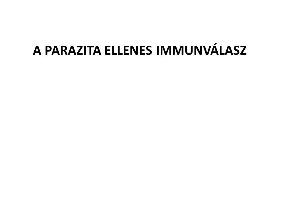 A PARAZITA ELLENES IMMUNVÁLASZ