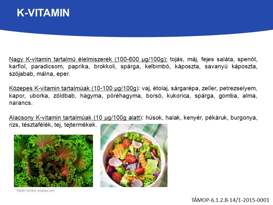 K-VITAMIN TÁMOP-6.1.2.B-14/1-2015-0001 Nagy K-vitamin tartalmú élelmiszerek (100-600 µg/100g): tojás, máj, fejes saláta, spenót, karfiol, paradicsom, paprika, brokkoli, spárga, kelbimbó, káposzta, savanyú káposzta, szójabab, málna, eper.