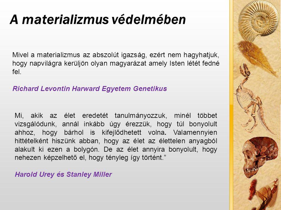 A materializmus védelmében Mivel a materializmus az abszolút igazság, ezért nem hagyhatjuk, hogy napvilágra kerüljön olyan magyarázat amely Isten lété