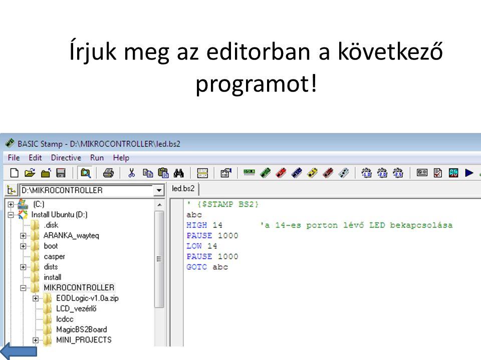 Írjuk meg az editorban a következő programot!