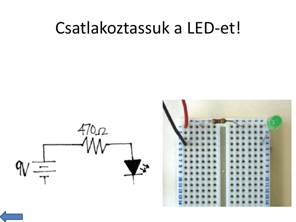 Csatlakoztassuk a LED-et!