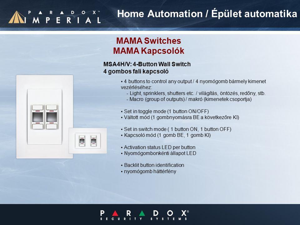 4 buttons to control any output / 4 nyomógomb bármely kimenet vezérléséhez: - Light, sprinklers, shutters etc.