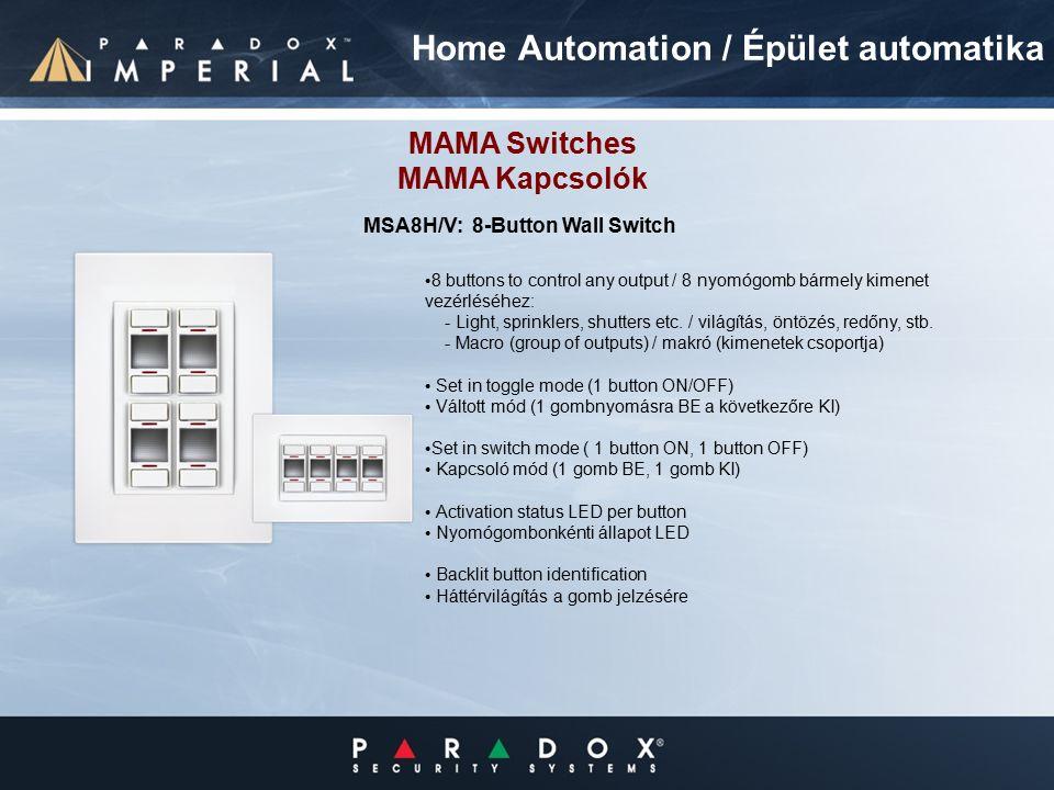8 buttons to control any output / 8 nyomógomb bármely kimenet vezérléséhez: - Light, sprinklers, shutters etc.