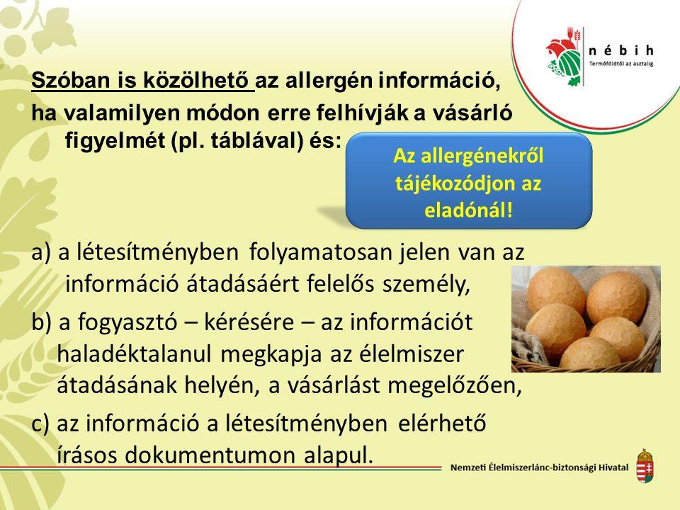 Szóban is közölhető az allergén információ, ha valamilyen módon erre felhívják a vásárló figyelmét (pl.