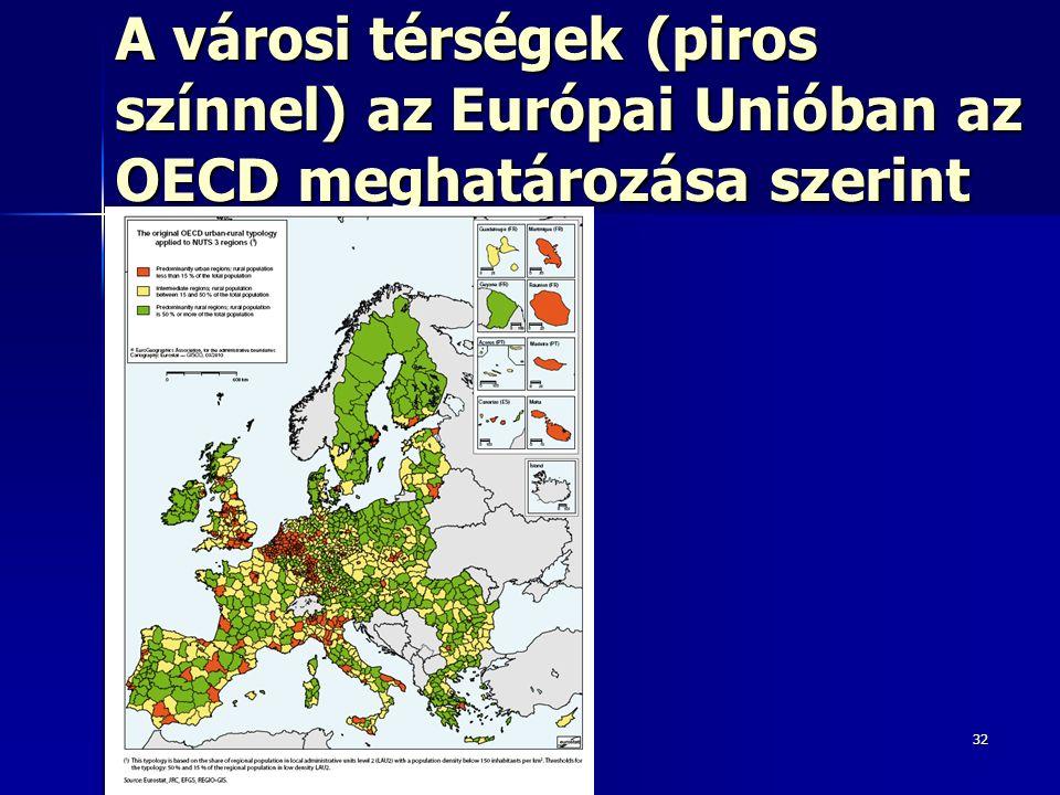 32 A városi térségek (piros színnel) az Európai Unióban az OECD meghatározása szerint