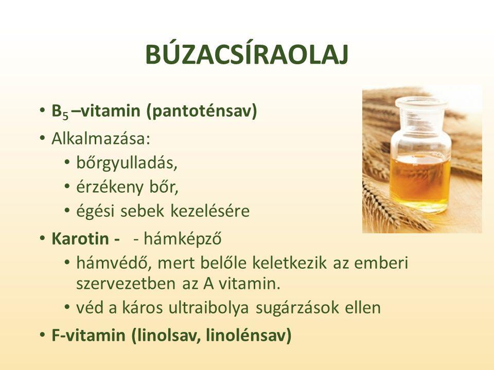 BÚZACSÍRAOLAJ B 5 –vitamin (pantoténsav) Alkalmazása: bőrgyulladás, érzékeny bőr, égési sebek kezelésére Karotin - - hámképző hámvédő, mert belőle keletkezik az emberi szervezetben az A vitamin.