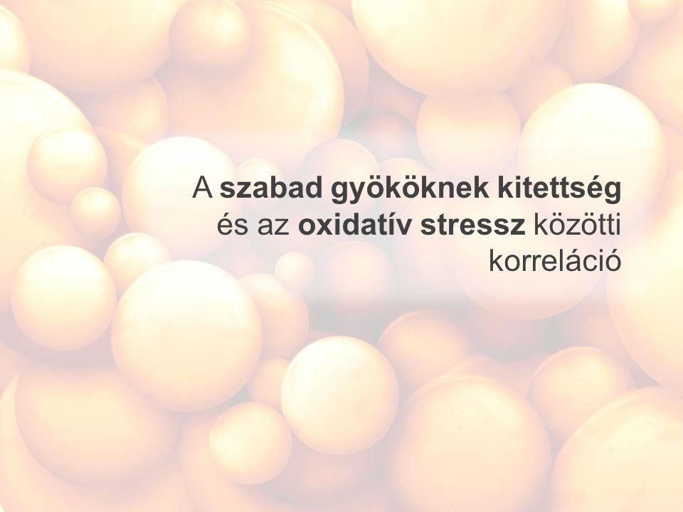 A szabad gyököknek kitettség és az oxidatív stressz közötti korreláció