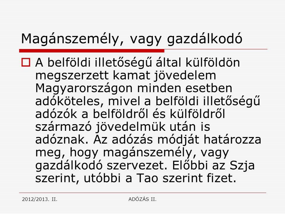 Adókedvezmény újrabefektetésre  Az osztalékjövedelmek magyarországi újrabefektetésének ösztönzése érdekében a Tao.